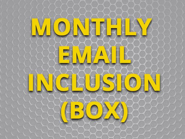 Inclusion on Total Guide to the Month Email Newsletter (Box)