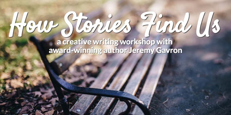 How Stories Find Us: A Fun One-Day Creative Writing Workshop