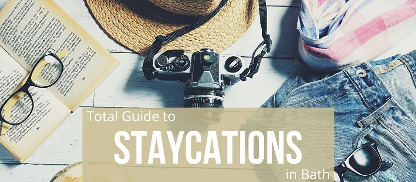 Total Guide to Staycations in Bath