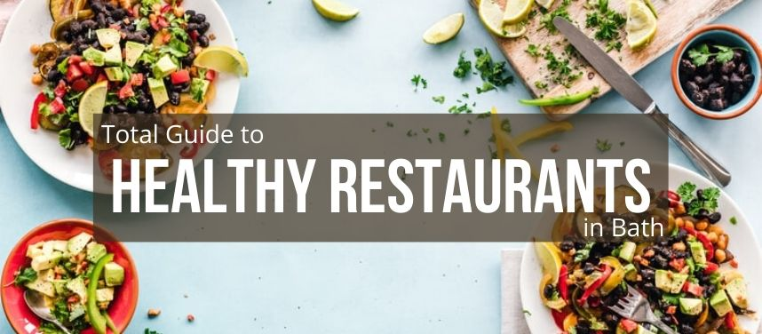 Healthy Restaurants in Bath