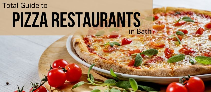 Total Guide to Pizza Restaurants in Bath